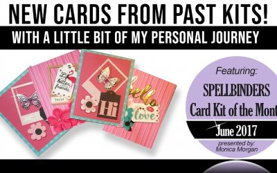 New Spellbinder cards from past kits and my personal story