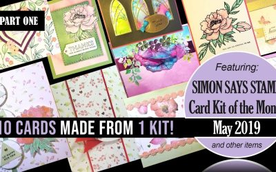 Simon Says Stamp -10 Cards From 1 Kit- May 2019 – Part 1