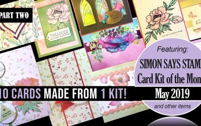 Simon Says Stamp -10 Cards From 1 Kit- May 2019 – Part 2